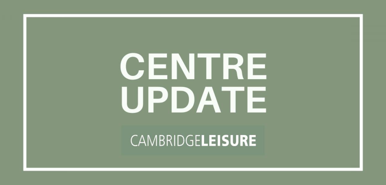 Cambridge Leisure Centre Update